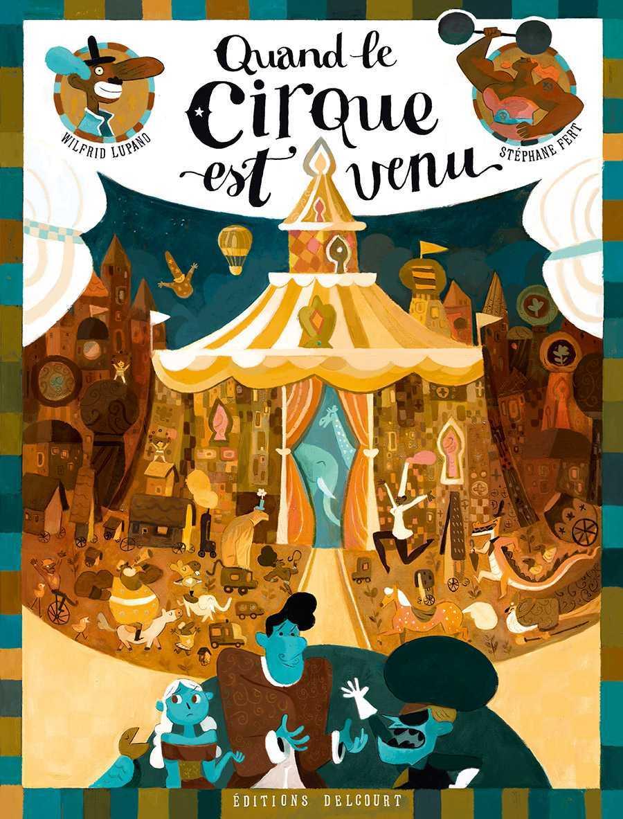 Quand le Cirque est venu, liberté chérie par Wilfrid Lupano