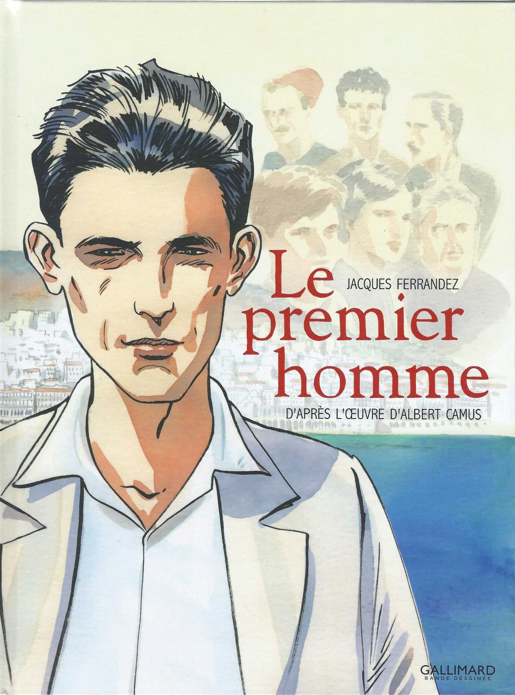 Le Premier homme, Ferrandez et Camus unis pour le meilleur