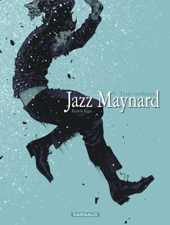 Jazz Maynard T6, retour sur le passé
