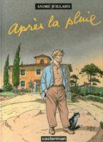 André Juillard expose du 10 au 25 novembre «Après la pluie» galerie du 9e Art à Paris