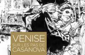 Exposition : Sur les pas de Casanova, Venise à Angoulême 2018, de la peinture du XVIIIe à la BD