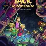 Jack Le Téméraire T2, super-héros ?