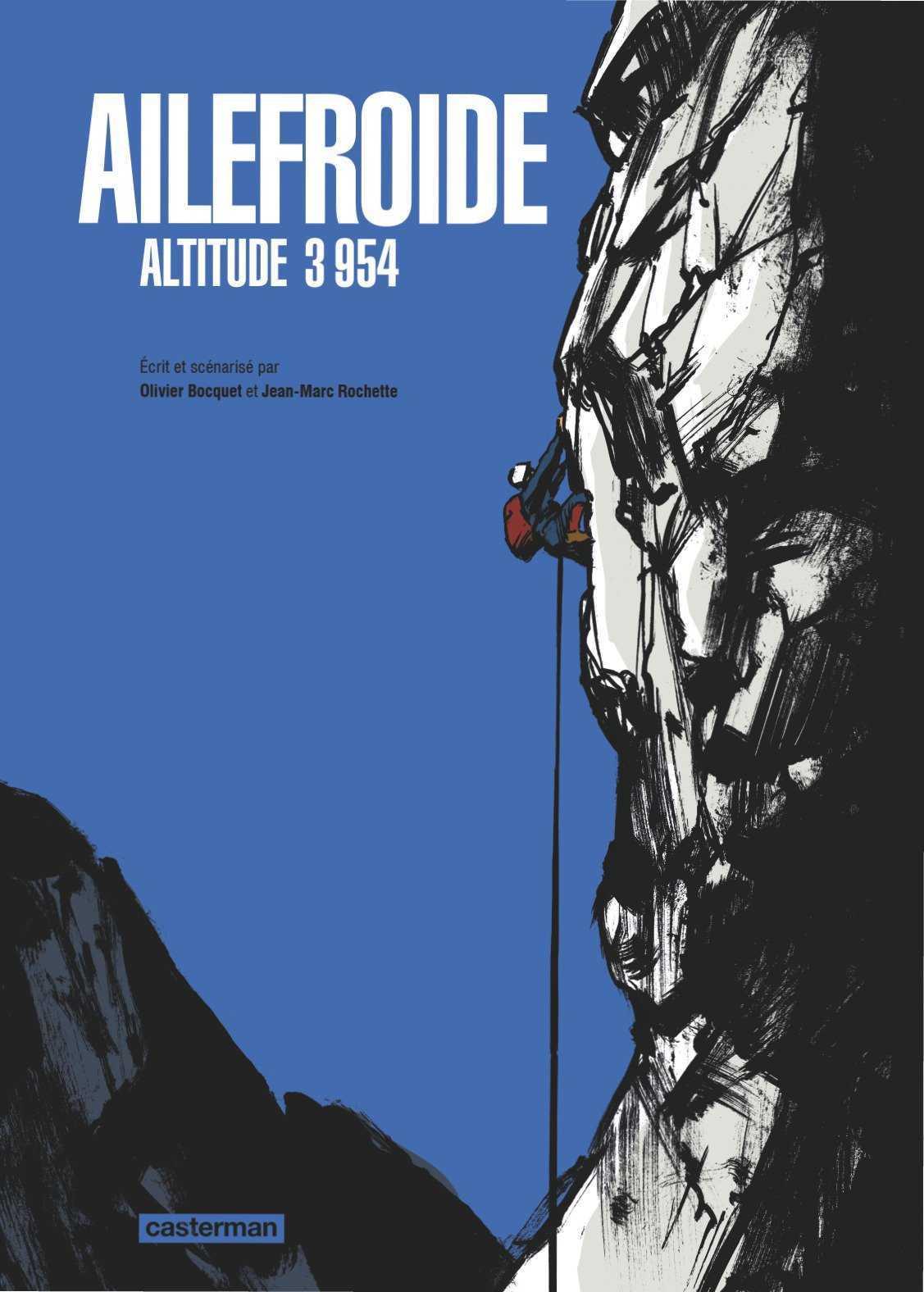 Ailefroide Altitude 3954, la vérité de Rochette