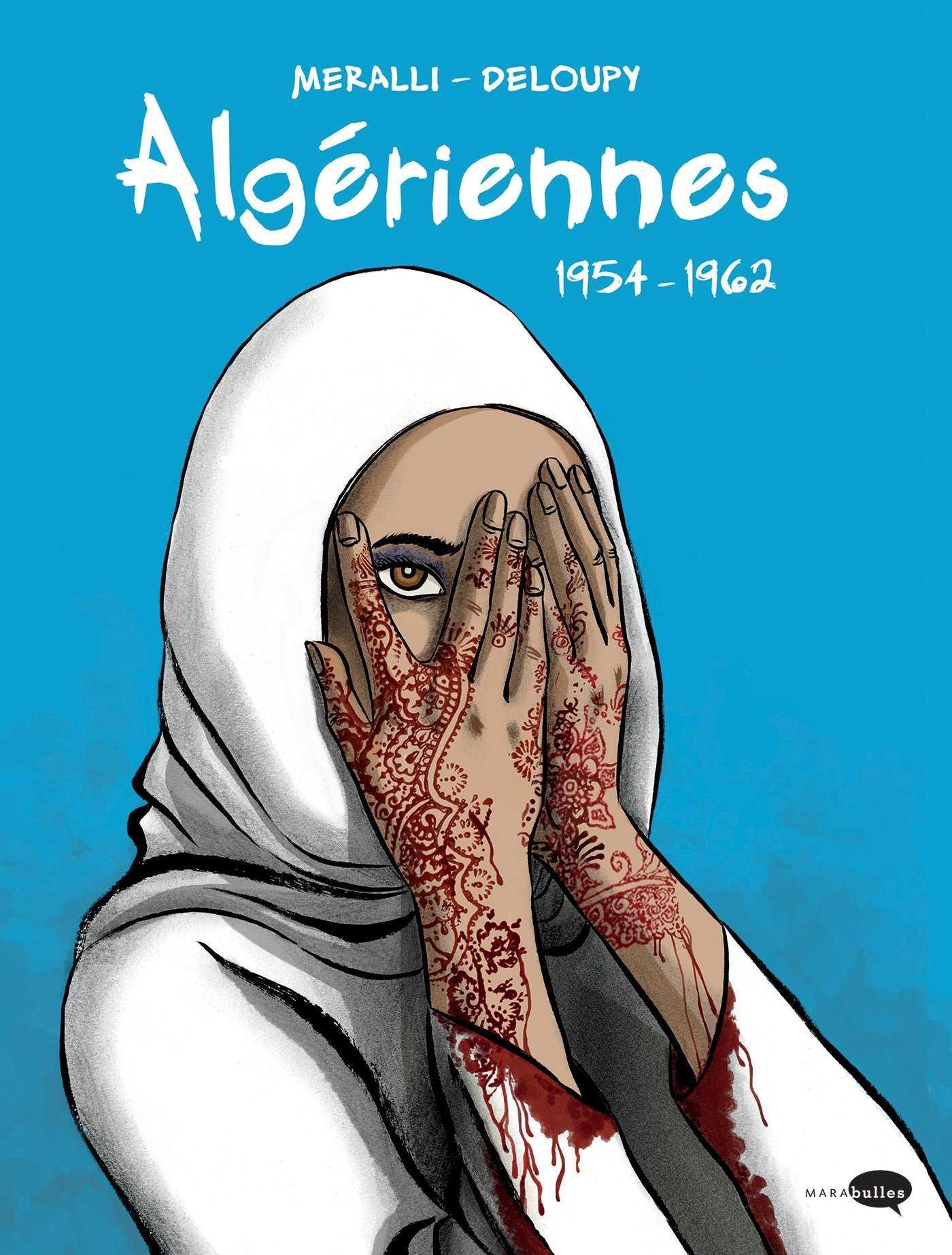 Algériennes, 1954-1962, un hommage à des femmes oubliées