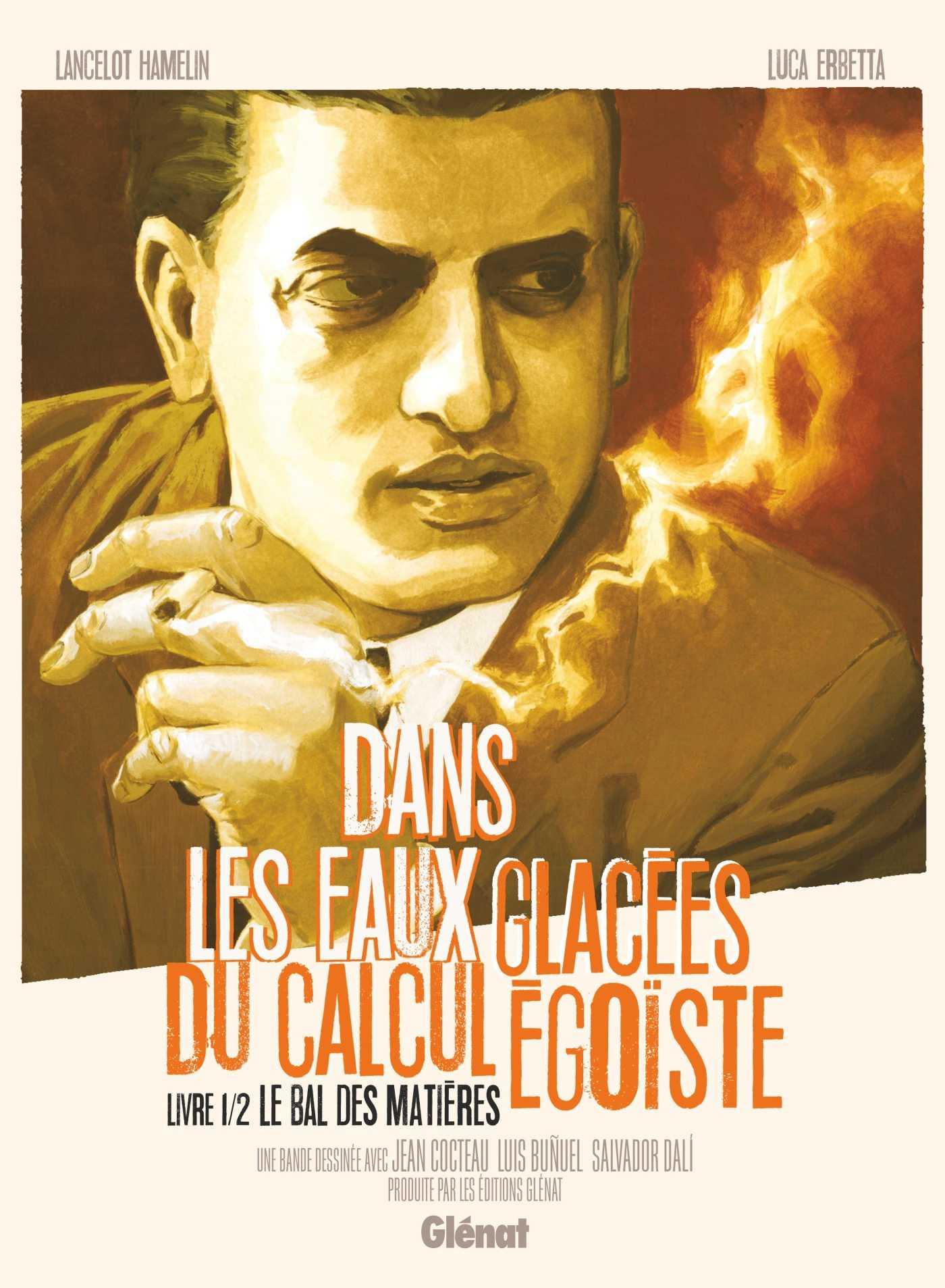 Dans les eaux glacées du calcul égoïste, Buñuel, Dali, Cocteau dans tous leurs états