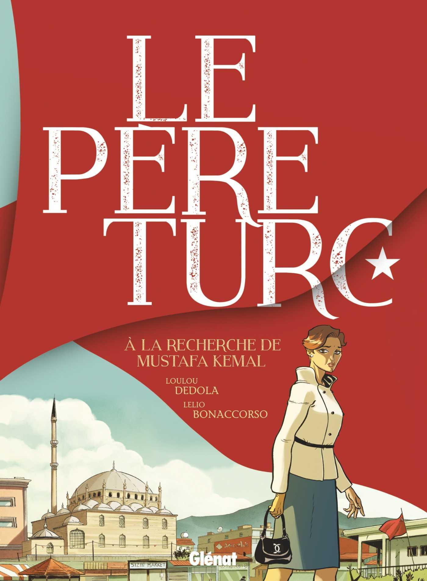 Le Père Turc, redécouvrir Mustafa Kemal