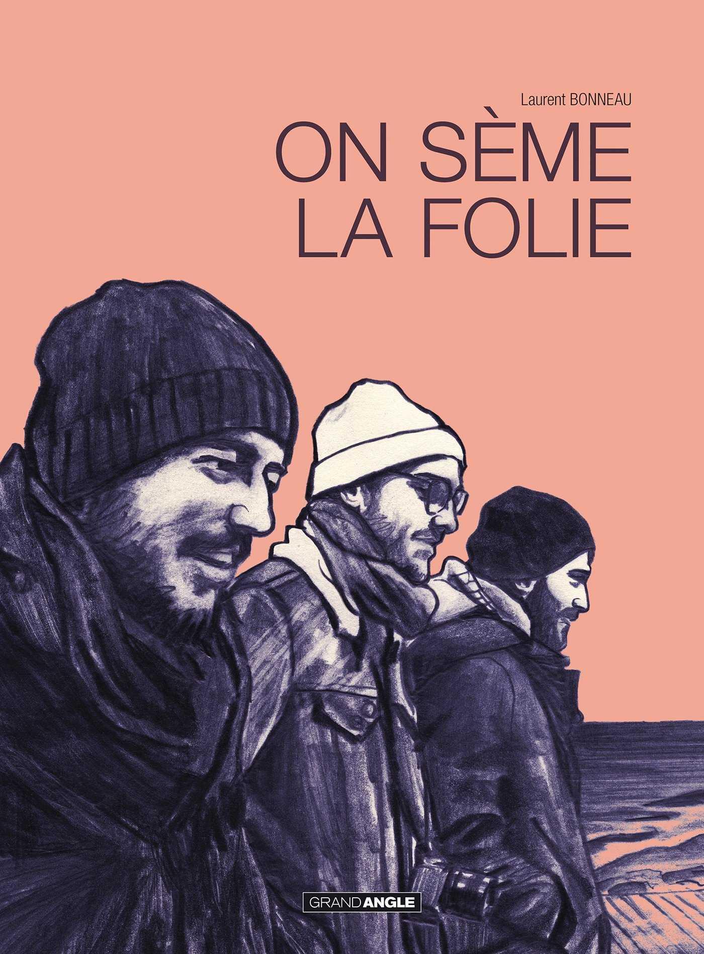 On sème la folie, Laurent Bonneau pour un hommage à l'amitié