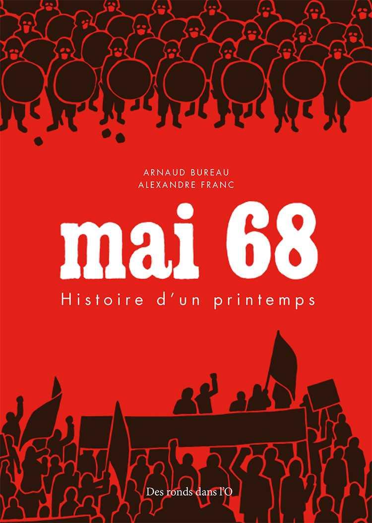 Mai 68, histoire d'un printemps, tout y est