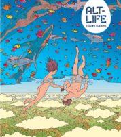 Alt-Life, une réalité aux fantasmes libérés