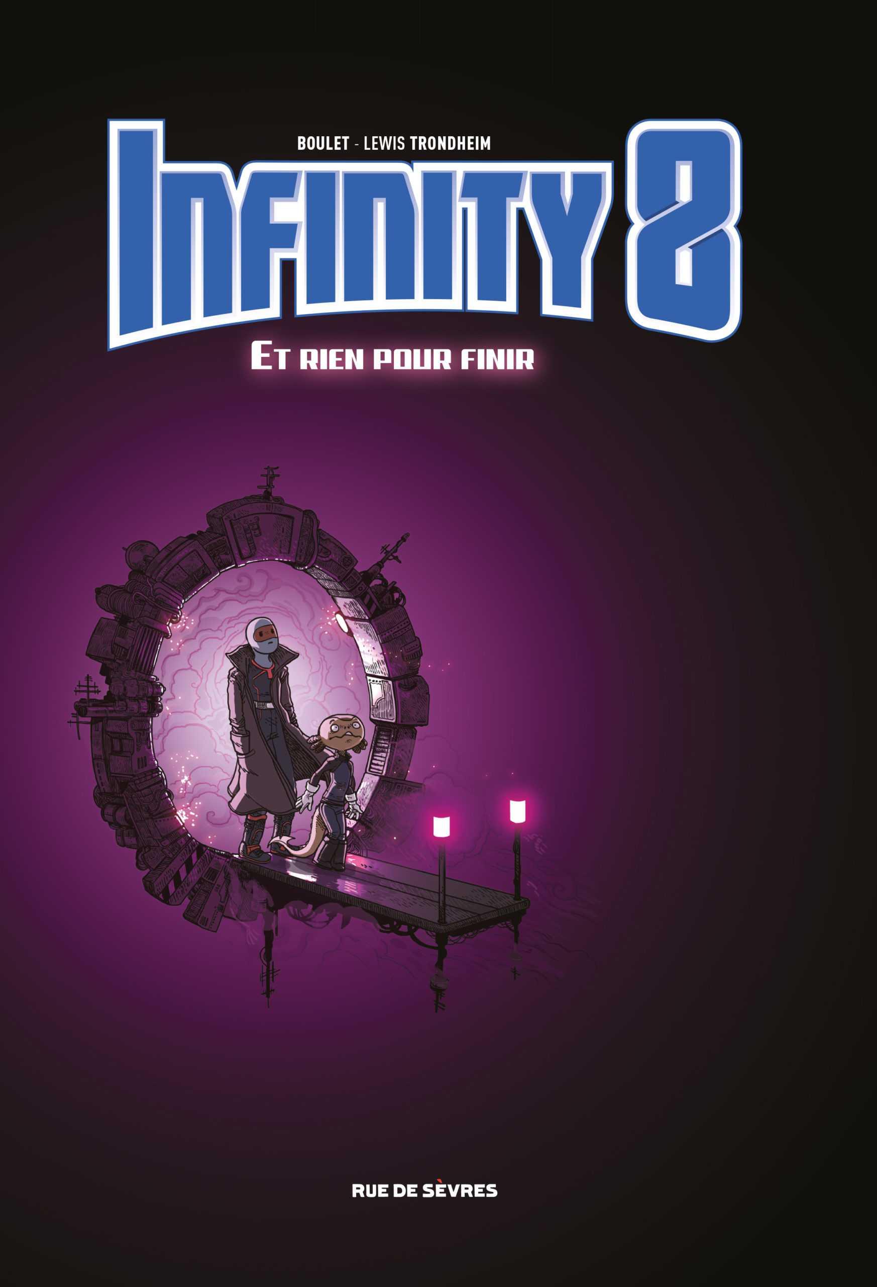 Infinity 8 T7, Et rien pour finir ?