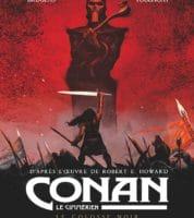 Conan le Cimmérien, Brugeas et Toulhoat pour Le Colosse Noir