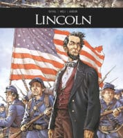 Lincoln, un homme de conviction et de combat