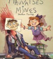 Mauvaises Mines, édition piège à c…