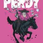 Perdy, la reine débridée d'un Ouest très sauvage