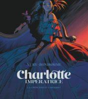 Charlotte impératrice, Nury et Bonhomme pour le meilleur