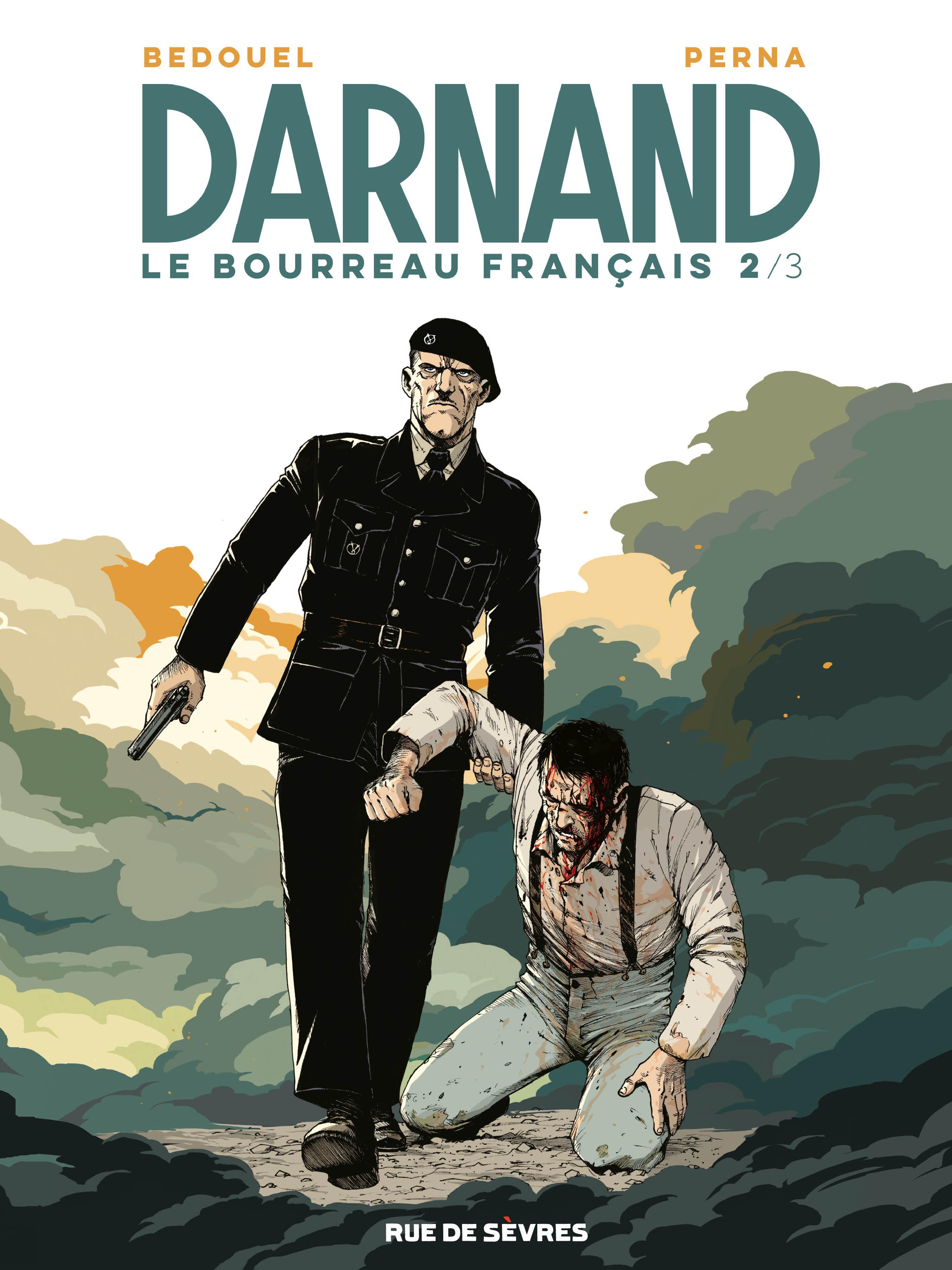 Darnand, le bourreau français T2, un nouvel acte à la noirceur totale