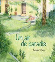 Un air de paradis, le bonheur de l'enfance retrouvée