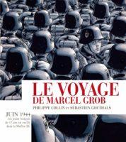 Le voyage de Marcel Grob, le diable a marché avec lui