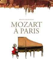 Mozart à Paris, grandeurs et servitudes avec Duchazeau