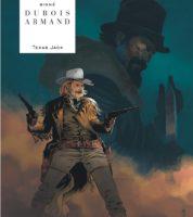 Texas Jack, Dubois et Armand repartent vers l'Ouest