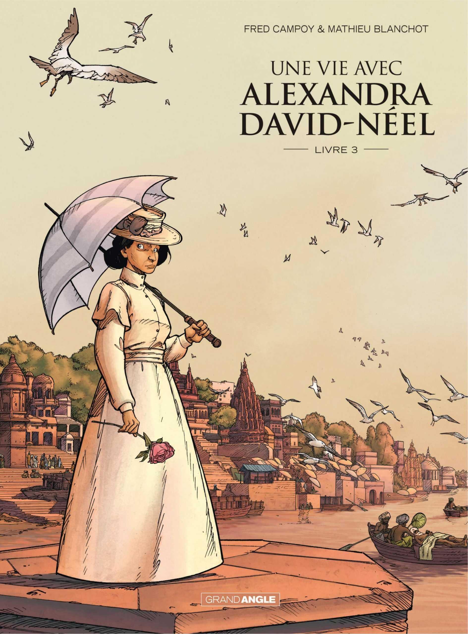 Une Vie avec Alexandra David-Néel, Livre 3, le dernier voyage