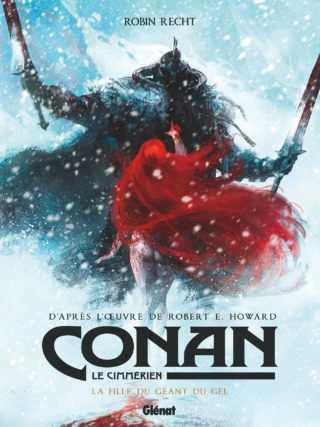 Conan le Cimmérien, La Fille du géant du gel, Robin Recht expose chez Huberty & Breyne