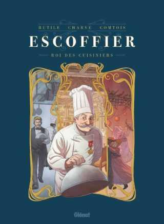 Escoffier, un cuisinier de génie