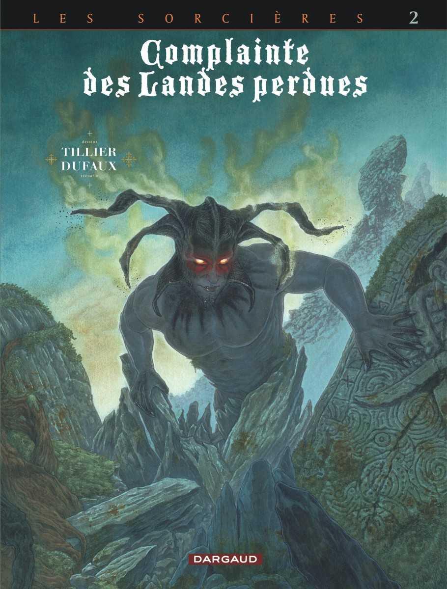 Complainte des landes perdues T2, cycle 3, les sorcières se déchirent et Béatrice Tillier s'expose à Paris et Bruxelles chez Huberty & Breyne
