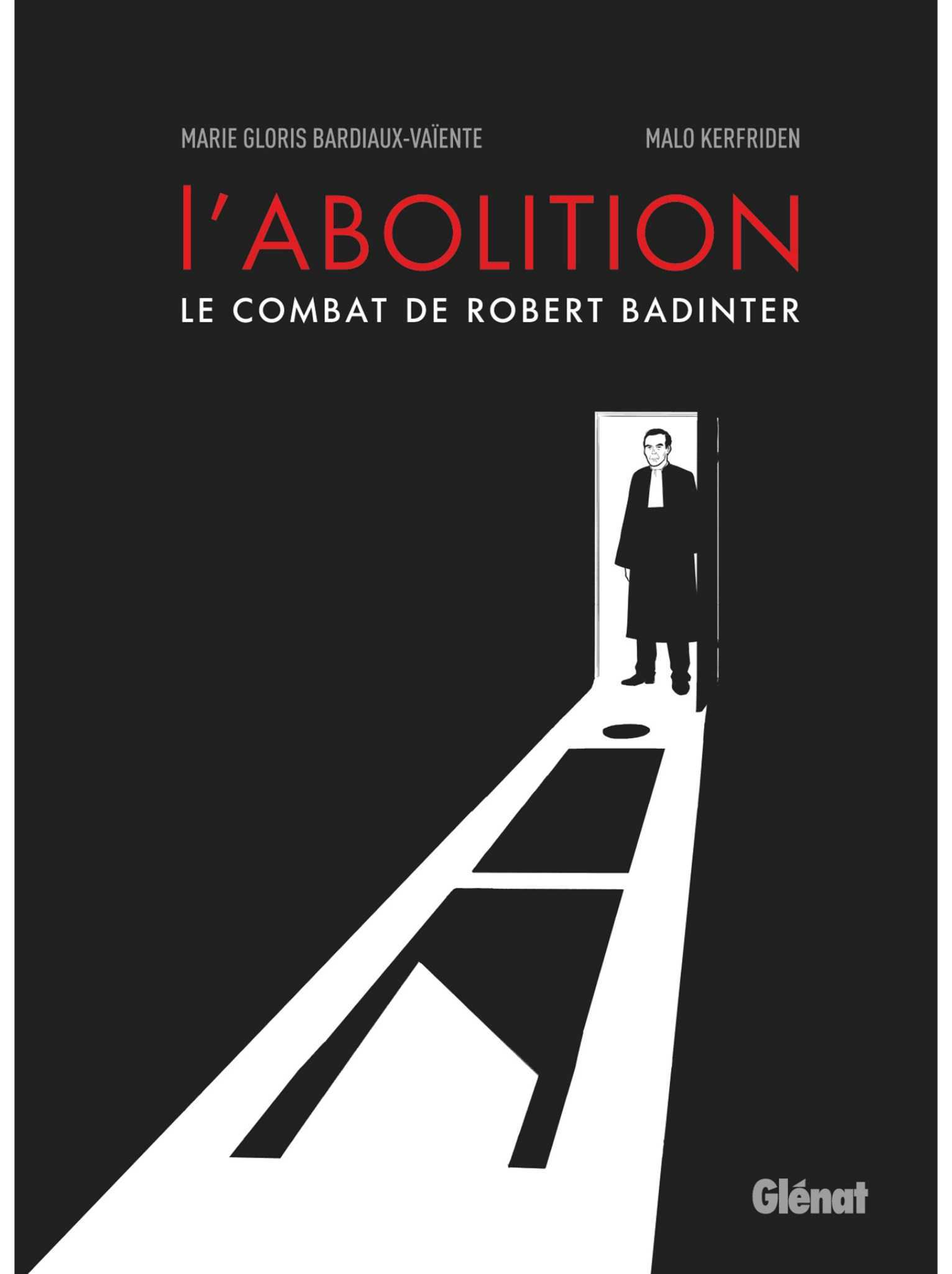L'Abolition, Robert Badinter homme de foi et de courage