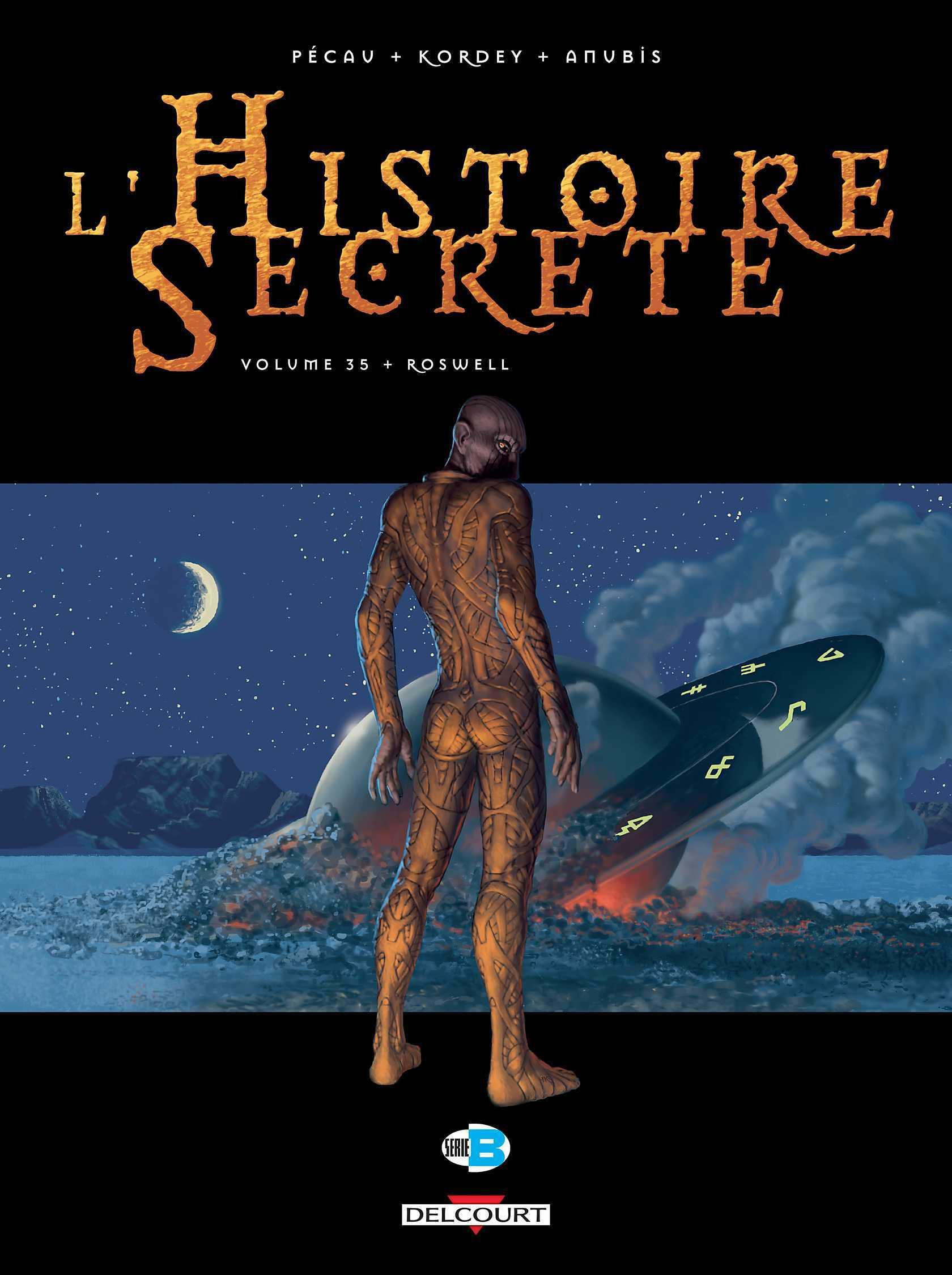 L'Histoire secrète T35, qui est la créature de Roswell ?