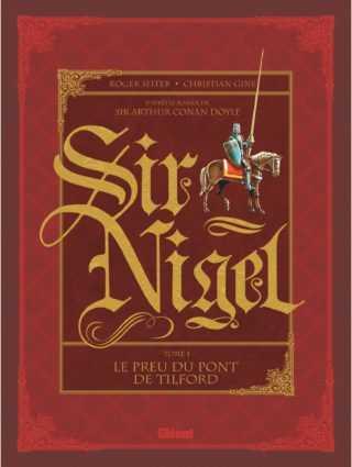 Sir Nigel, fresque épique et flamboyante