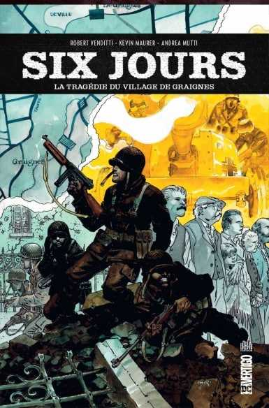 Six Jours, l'enfer de Graignes en juin 1944