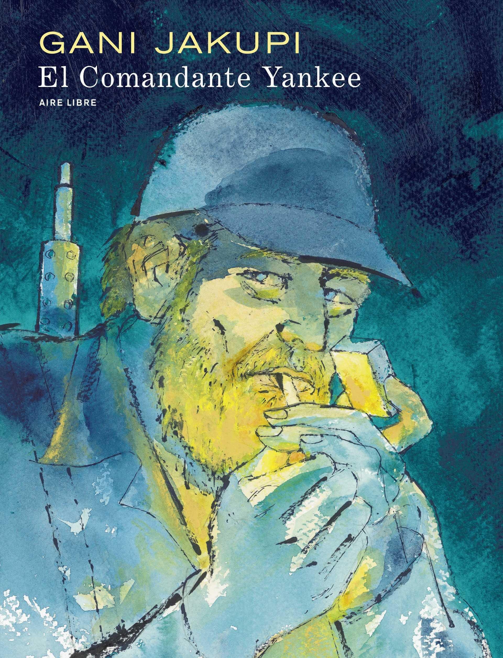 El Comandante Yankee, Castro, Guevara et tous les autres