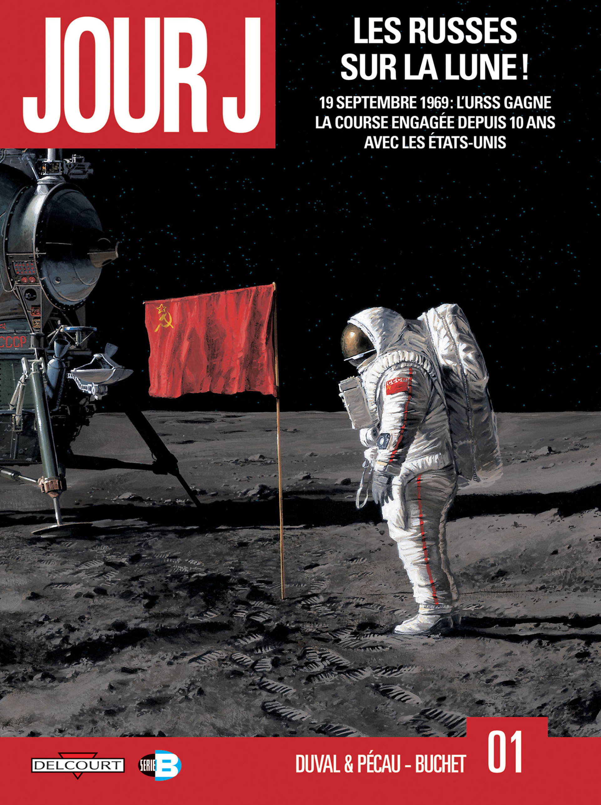 Jour J, les Russes sur la Lune, 1969 l'URSS en tête