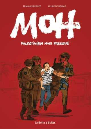 Moh, le conflit israélo-palestinien insoluble ?