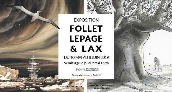 Trio unique chez Maghen avec Lepage, Follet et Lax réunis pour une même exposition du 10 mai au 8 juin 2019 à Paris