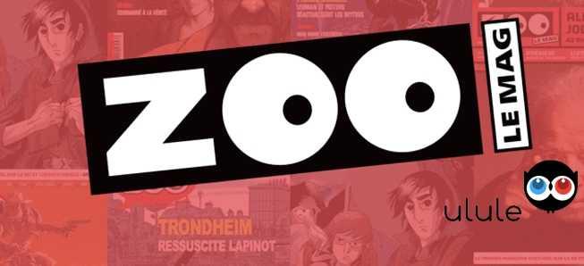 ZOO le Mag, une nouvelle aventure sur Ulule