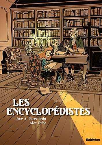 Les Encyclopédistes, le temps des Lumières