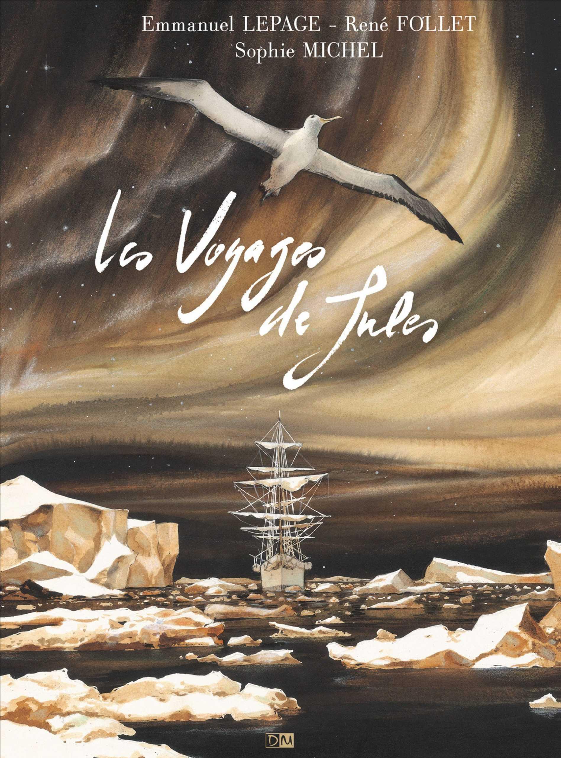 Les Voyages de Jules, Lepage, Follet et Sophie Michel pour une superbe balade au bout du monde