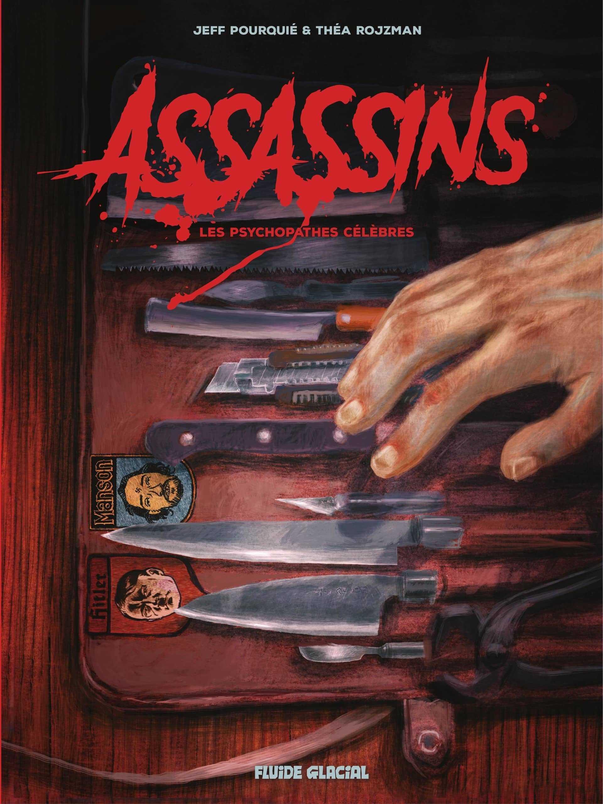 Assassins, les psychopathes célèbres, que du beau monde