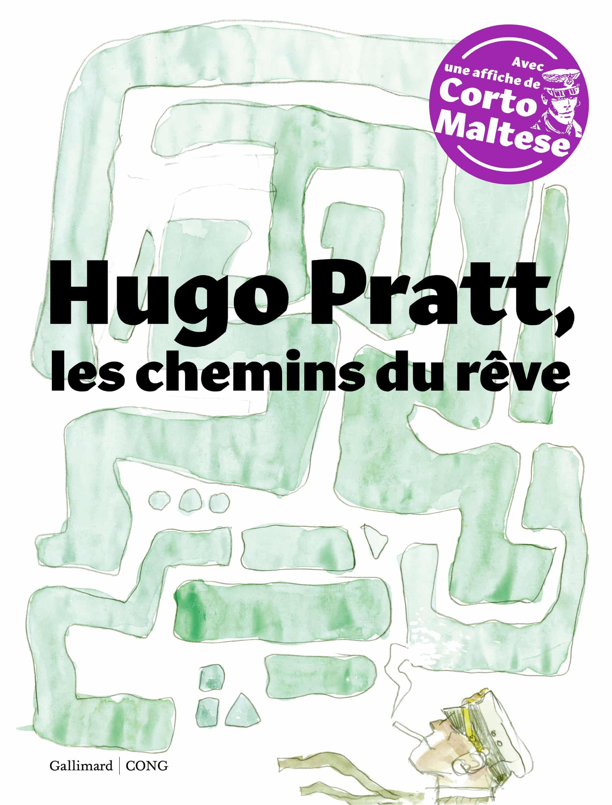 Hugo Pratt, les chemins du rêve passent par ceux du réel