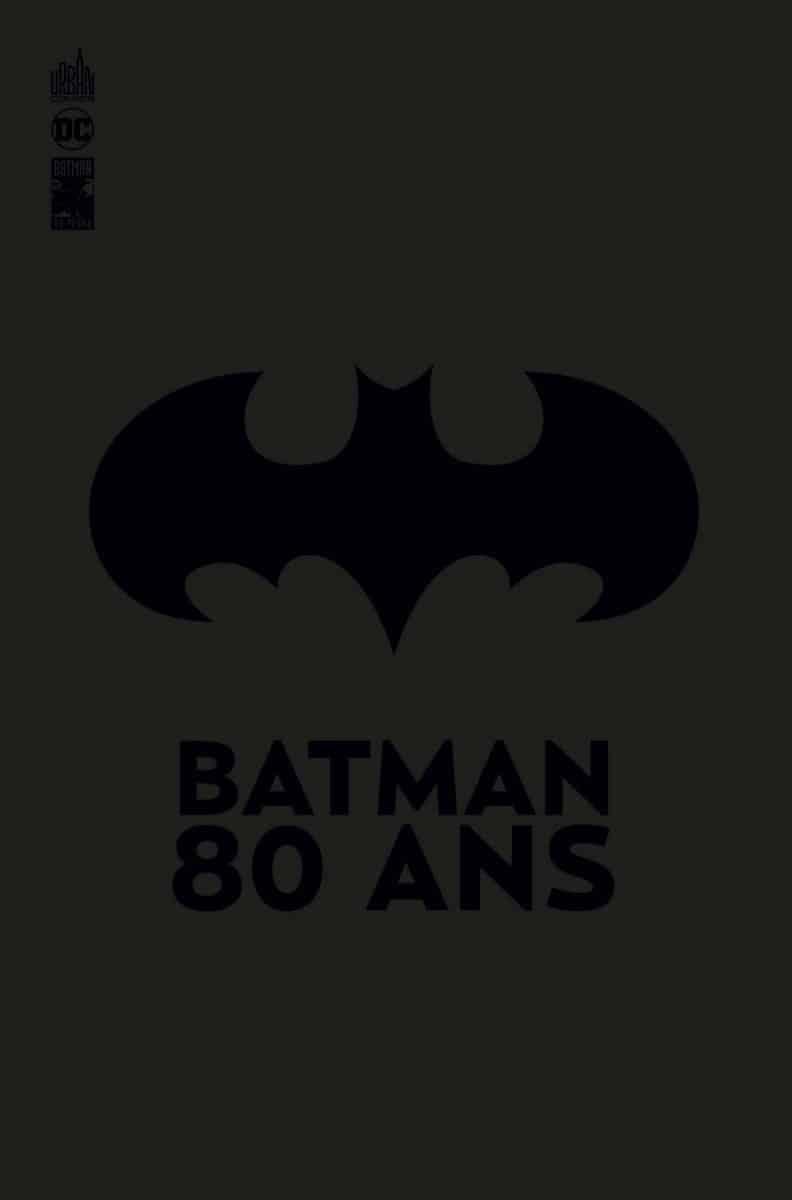 Batman 80 ans, la bible du chevalier noir