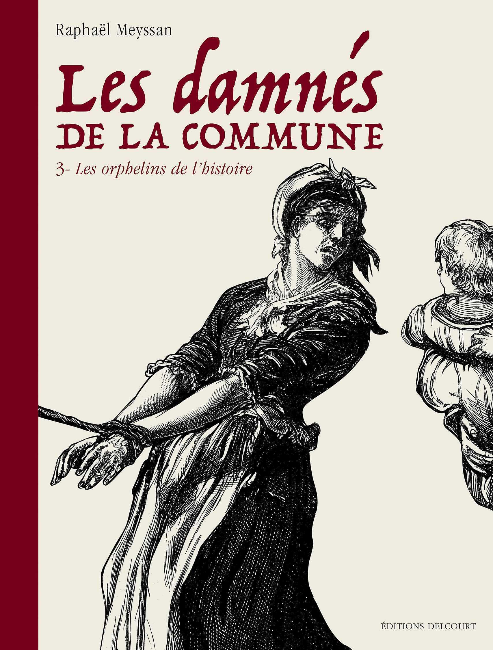 Les Damnés de la Commune T3, indispensable