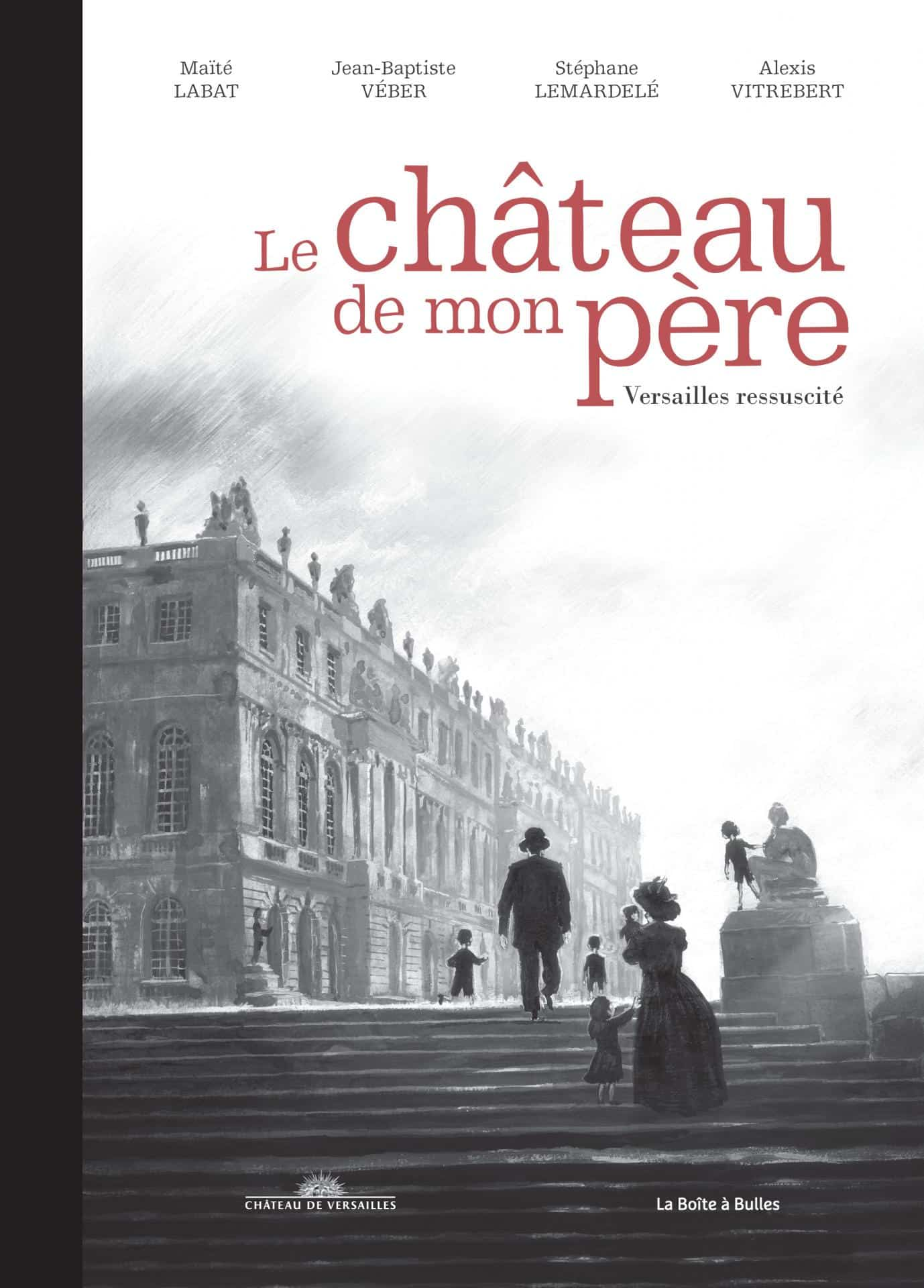 Le Château de mon père, Versailles dans tous ses états