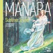 Manara, 50 ans à si bien sublimer le réel