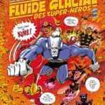 Intégrales : Noël approche avec Fluide Glacial, des super-héros et Goossens