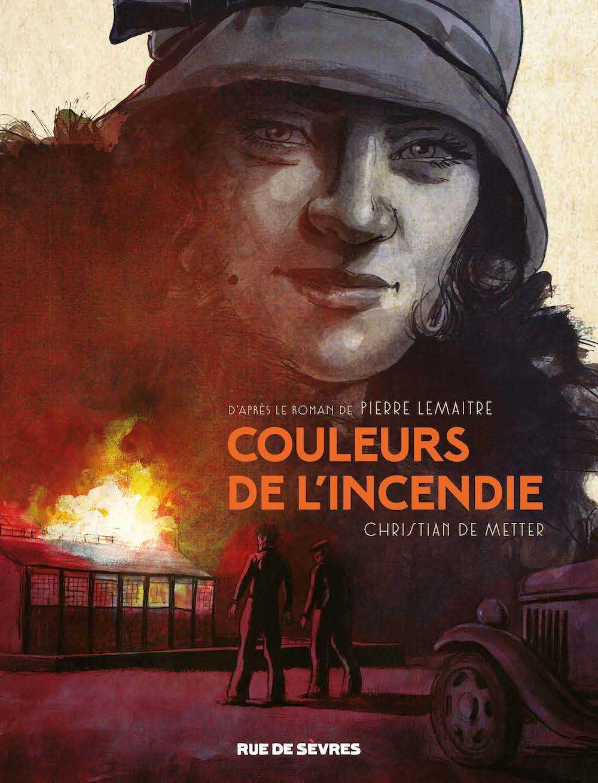 Couleurs de l'incendie, Pierre Lemaitre a réinventé le feuilleton littéraire que De Metter a mis en images