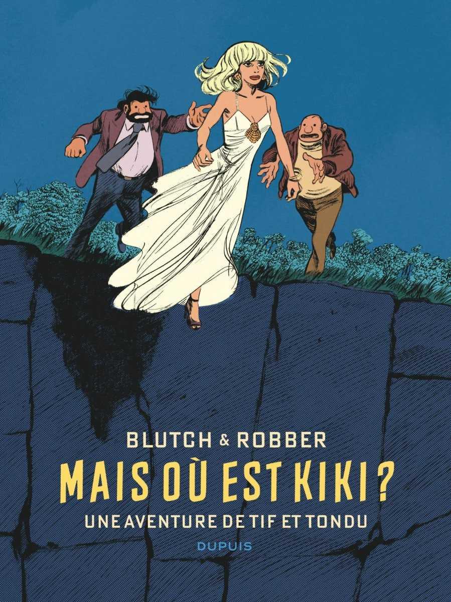 Tif et Tondu, mais où est Kiki ? Carton plein pour Blutch et Robber