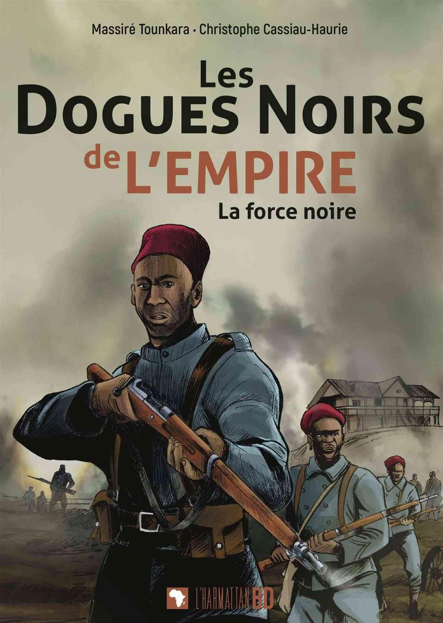 Les Dogues noirs de l'Empire, les Tirailleurs au combat