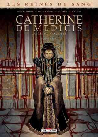 Catherine de Médicis, La reine maudite